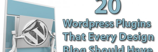 20 WordPress Plugins That Every Design Blog Should Have