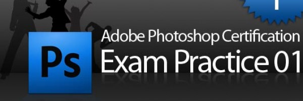 Adobe Photoshop CS4 Certification Exam Practice  01