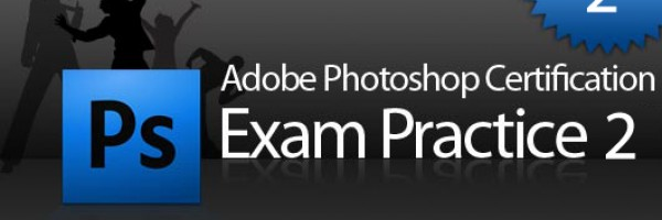 Adobe Photoshop CS4 Certification Exam Practice 02